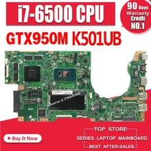 K501UX carte mère d'ordinateur portable pour ASUS K501UX K501UB K501U K501 Teste carte mère originale DDR3 4g RAM I7-6500U GTX950M EDP