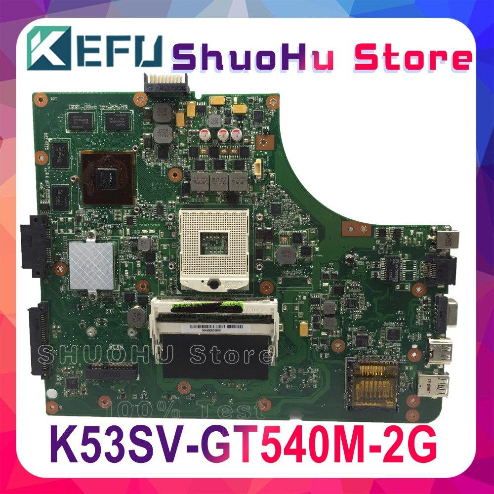KEFU K53S para ASUS K53SC A53S A53SJ X53S P53SJ K53SV K53SM GT540 2G RAM portátil placa base prueba 100% placa base original de