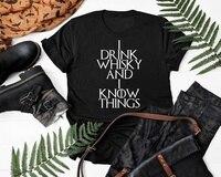 aa0b87ca960b Sunfiz YF Black Men Game Of Throne Women T Shirt I Drink Whisky And I Know.  US $11.00. Sunfiz YF Jogo do Trono Dos Homens Negros Mulheres Camiseta ...