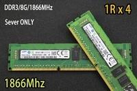 Original Samsung 8GB DDR3 1R X 4 1600Mhz 1866Mhz 8G 1600 1866 REG ECC Server Memory