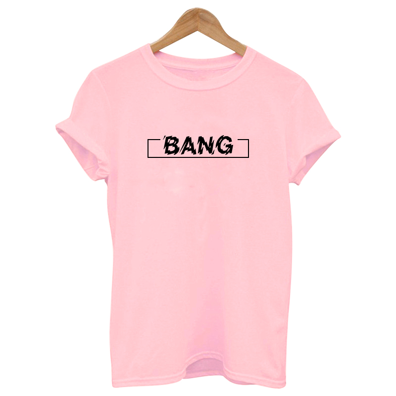 2019 BANG Funny Text Vogue Simple Pink Prinshirt Cotton Casual T Shirt Female Tops Tee Hipster Tumblr Harajuku
