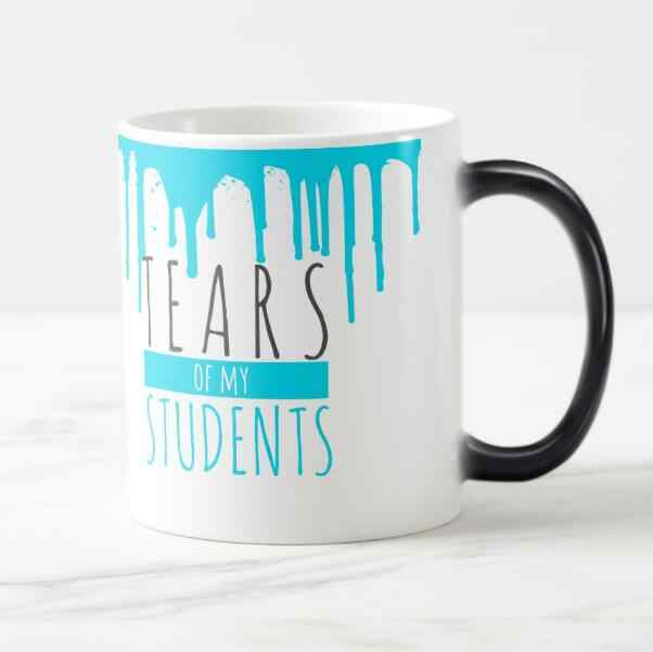 d77d1fb2db9 ... Funny Design Teachers Coffee Mug Joke Blue Tears of My Students Magic  Tea Cups Mugs Color ...