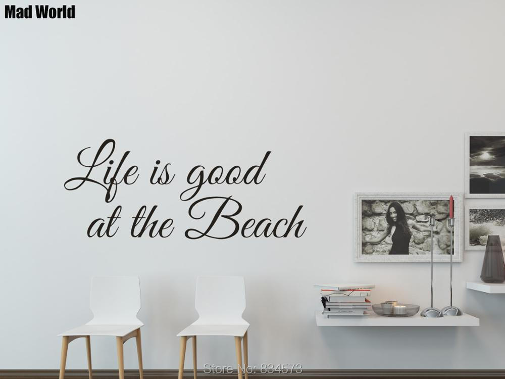 Mad World Life Is Good At The Beach Wall Art Stickers Wall Decals