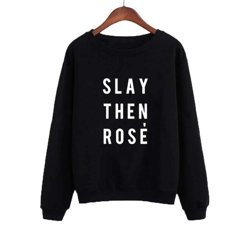Slay Then Rose Wine Женская толстовка с круглым вырезом Толстовки черные белые модные Забавные топы Harajuku пуловер толстовки