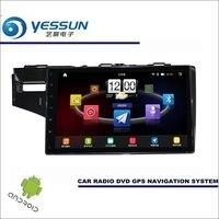 YESSUN автомобиля Android мультимедийный плеер для Honda Fit GK5 2013 ~ 2017 Радио Стерео gps Nav Navi географические карты (без CD DVD) 10,1 HD экран