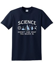 """Science Doesn't Care What You Believe In"" t-shirt"