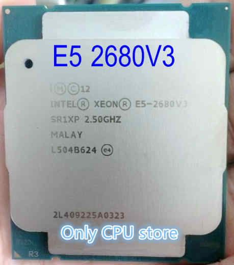 E5 2680V3 Original Intel Xeon E5-2680V3 Processor 2.50GHz 30MB 120W SR1XP E5-2680 V3 LGA2011-3 12-Cores Desktop CPU E5 2680 V3