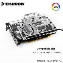 Barrow Public version MSI GTX1070 AERO ITX 8G OC GPU Water Block Full Coverage BS-MSA1070I-PA