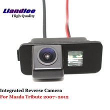 Liandlee For Mazda Tribute 2007~2012 Car Reverse Parking Camera Backup Rearview Rear View Camera / SONY HD CCD Integrated Nigh V liandlee for audi rs6 2008 2009 car rear view backup parking camera rearview reverse camera sony ccd hd integrated nigh vision
