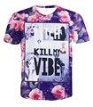 2016 verão estilo cadela matar a minha vibração 3D camiseta impressão rose hip hop tops tees tshirt das mulheres dos homens de moda plus size M-XXL