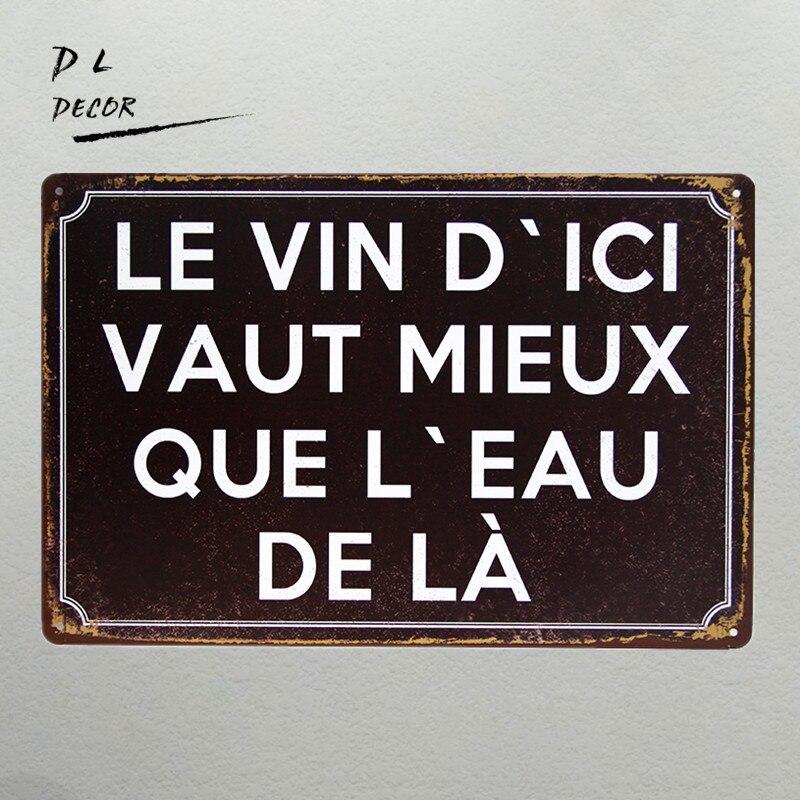 DL-Vintage metal plaques. Le Vin Dici Vaut Mieux OUE Leau DE LA tin wall hangings