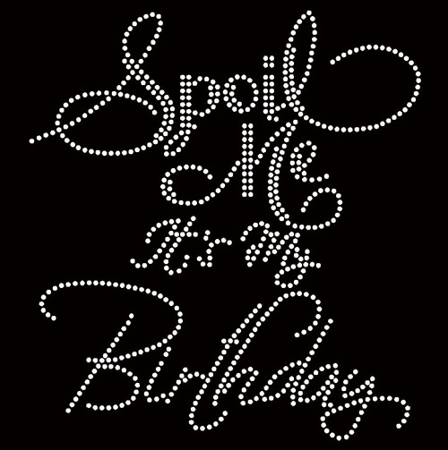Free shipping Spoil me It s My Birthday Rhinestone Transfer Iron on ... afdfe80d834a