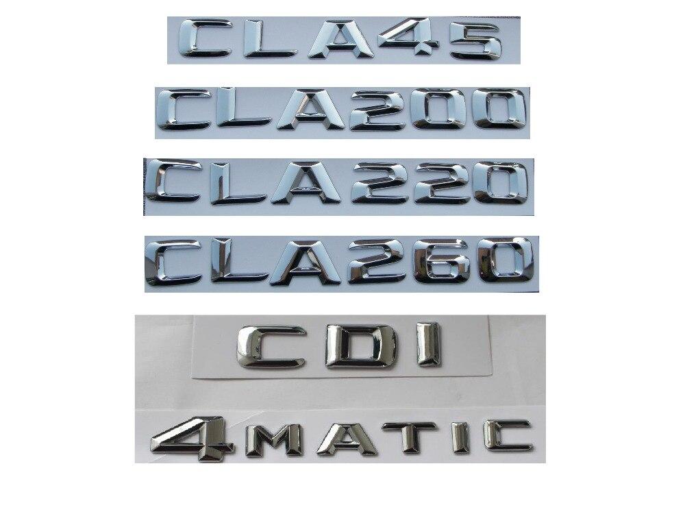 Chrome Tronc Arrière Lettres Badge Emblème Emblèmes pour Mercedes Benz CLA45 CLA63 AMG CLA200 CLA220 CLA260 CLA300 CLA400 4 MATIC CDI