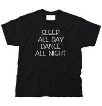 T Shirt Hot Sale Clothes O-Neck Short Sleeve Sleep All Day Dance Night Lazy Nap Party Wild Fun Novelty Tee Design Shirts F