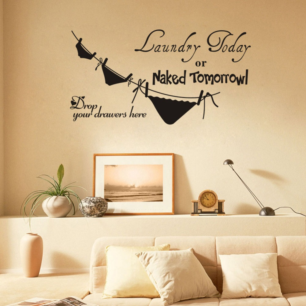 Laundry today or naked tomorrow underwear laundry room wall laundry today or naked tomorrow underwear laundry room wall stickers home decorations diy removable wall decals cx0013 in wallpapers from home improvement amipublicfo Images