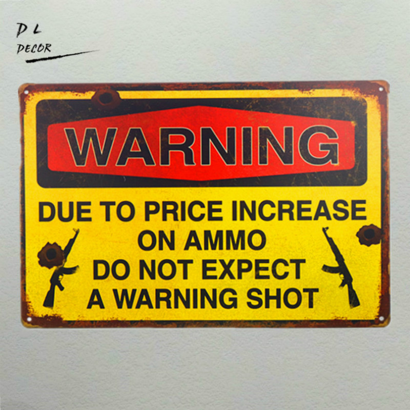 DL-Warning Signs Do Not Expect A Warning Shot Wall Metal Painting ART Decor