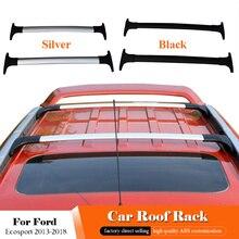 Для Ford Ecosport багажник на крышу 2013 автомобиля Алюминий сплав Боковые стержни поперечные рейки Чемодан стойки 2 шт
