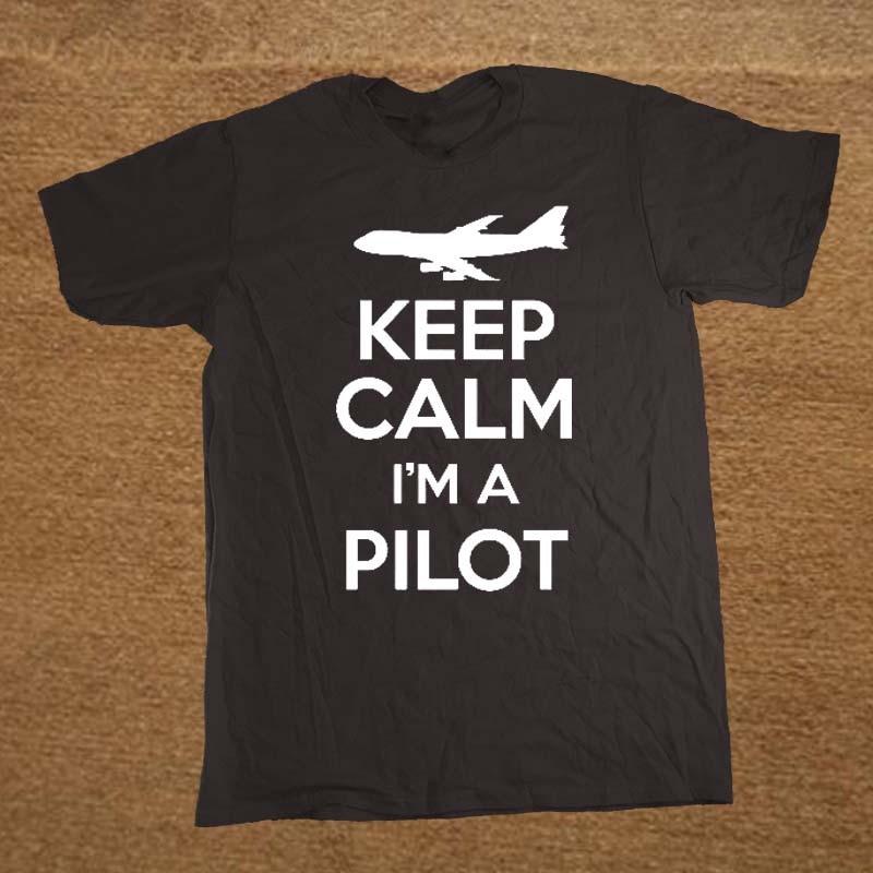 KEEP CALM I'M A PILOT Plane Funny   T     Shirt   Tshirt Men Cotton Short Sleeve   T  -  shirt   Top Tees