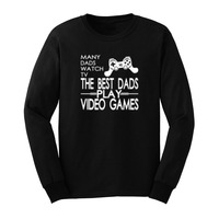 Mens Many Dads Watch TV The Best Dads Play Video Games Casual Long Sleeve T Shirts Men Tee