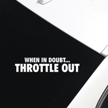 When In Doubt Throttle  Out Id Call Your Sister Funny Die Cut Vinyl Decal JDM Car Sticker D101