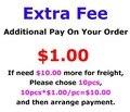 Fee-una Extra cuota adicional en tu orden. $1.00 de cada si es necesario $10.00 más para carga, por favor elegir 10 unids y organizar pago