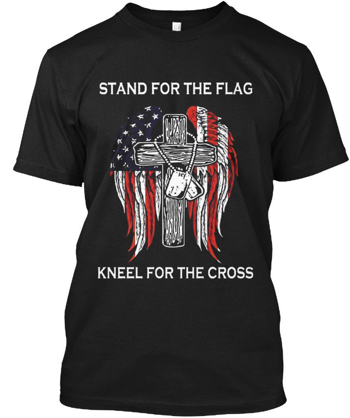 Stand For The Flag Kneel Cross T - Popular Tagless Tee T-Shirt