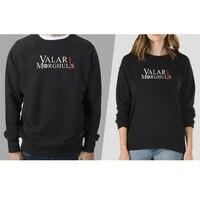 Game Of Thrones Valar Morghulis Printed Men S Sweatshirt Fashion Casual Men Women Long Sleeve Cotton