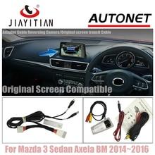 BM JIAYITIAN Conexão Cabo para Mazda 3 Axela Sedan 2014 ~ 2016 Conjuntos de Câmera de Visão Traseira Reversa/RCA & Tela Original Compatível
