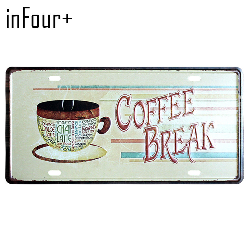[inFour+] New Coffee Break Plate Metal Plate Car Number Tin Sign Bar Pub Cafe Home Decor Metal Sign Garage Painting Plaques Sign