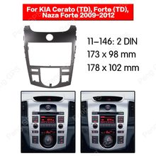 2 Din Car Radio stereo Fitting installation fascia For KIA Cerato (TD) Forte (TD) Naza Forte 2009-2012 Fascias Mount Panel DVD(China)