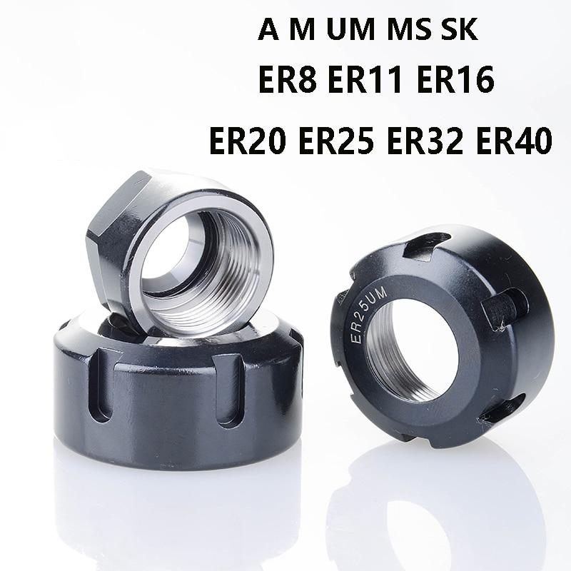 1pcs ER Nut A M UM MS GER ER8 ER11 ER16 ER20 ER25 ER32 ER40 SK10 SK16 International Standard Nut Spindle High Speed Toolholder