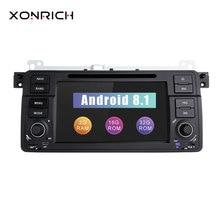 Xonrich Авторадио 1 Din Android 8,1 dvd-плеер автомобиля для BMW E46 M3 318/320/325/330/335 Rover 75 1998-2006 gps навигации BT Wi-Fi