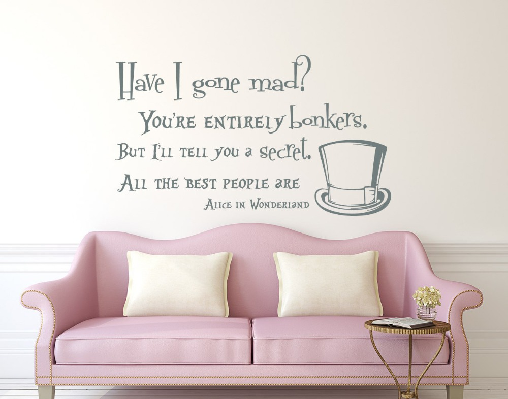 Alice in Wonderland Quote Wall Decal Have I Gone Mad Vinyl Sticker Quotes Wall Decal Sayings Nursery Children Room Art M 183 in Wall Stickers from Home Garden