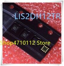 NEW 10PCS/LOT LIS2DH12 LIS2DH12TR LIS2DH LGA-12 IC
