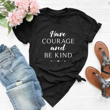Have Courage and Be Kind T-Shirt be kind arrow heart Tee Christian Clothing Jesus Teacher Cotton Grunge tumblr kingness Tops