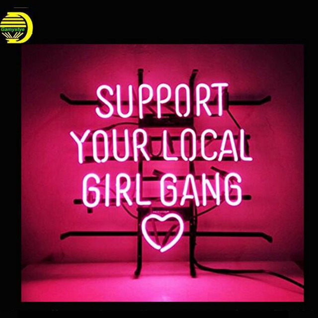Support Your Local Girl Gang Neon Bulbs Sign Neon Light Sign for Home Beer Pub Handcrafted Real Glass Tube Custom Size Design