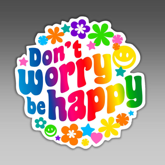 Funny Car Bumper Sticker Dont Worry Be Happy Hippie Flower Child