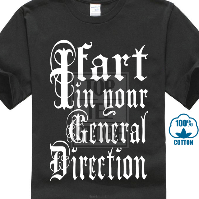 b95235db8 Newest Funny I Fart In Your Direction Monty Python Mens Funny T
