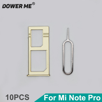 10Pcs/Lot Dower Me Sim Holder Reader Sim Card Tray For XiaoMi Mi Note Pro With Sim Card Tray Eject needle Pin