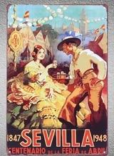 1 piece Sevilla Centenario  de la Feria Carnaval Tin Plate Sign wall Room man cave Decoration Art Dropshipping Poster metal bronco velaria feria de durango