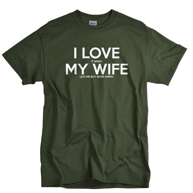 Camisa da arma Para O Marido QUE EU Adoro Quando A Minha Mulher Me Deixa Comprar Mais Munição Arma Tshirts Moda Em Torno Do Pescoço tee Tops