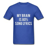 2017 New Arrival Men S My Brain Is Song Lyrics T Shirt 100 Cotton Male O