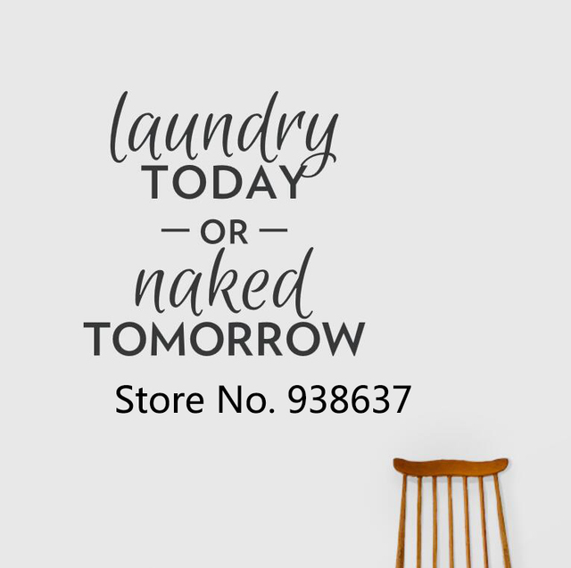 Laundry Wall Stickers Quote Black Wall Stickers Laundry Today Or Naked Tomorrow Vinyl