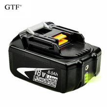 GTF New 18V 8A Rechargeable Battery 8000mah Li-Ion Battery Replacement Power Tool Battery for MAKITA BL1880 BL1860 hot sale brand new li ion replacement power tool battery 18v 5 0ah for bosch 2607335040 psr 18 li 2 2607336039