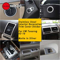 Stainless Steel Matte Silver Car Styling Interior Trim Decoration Sticker Cover Frame Decor fit for VW Touareg 03-10 Accessories
