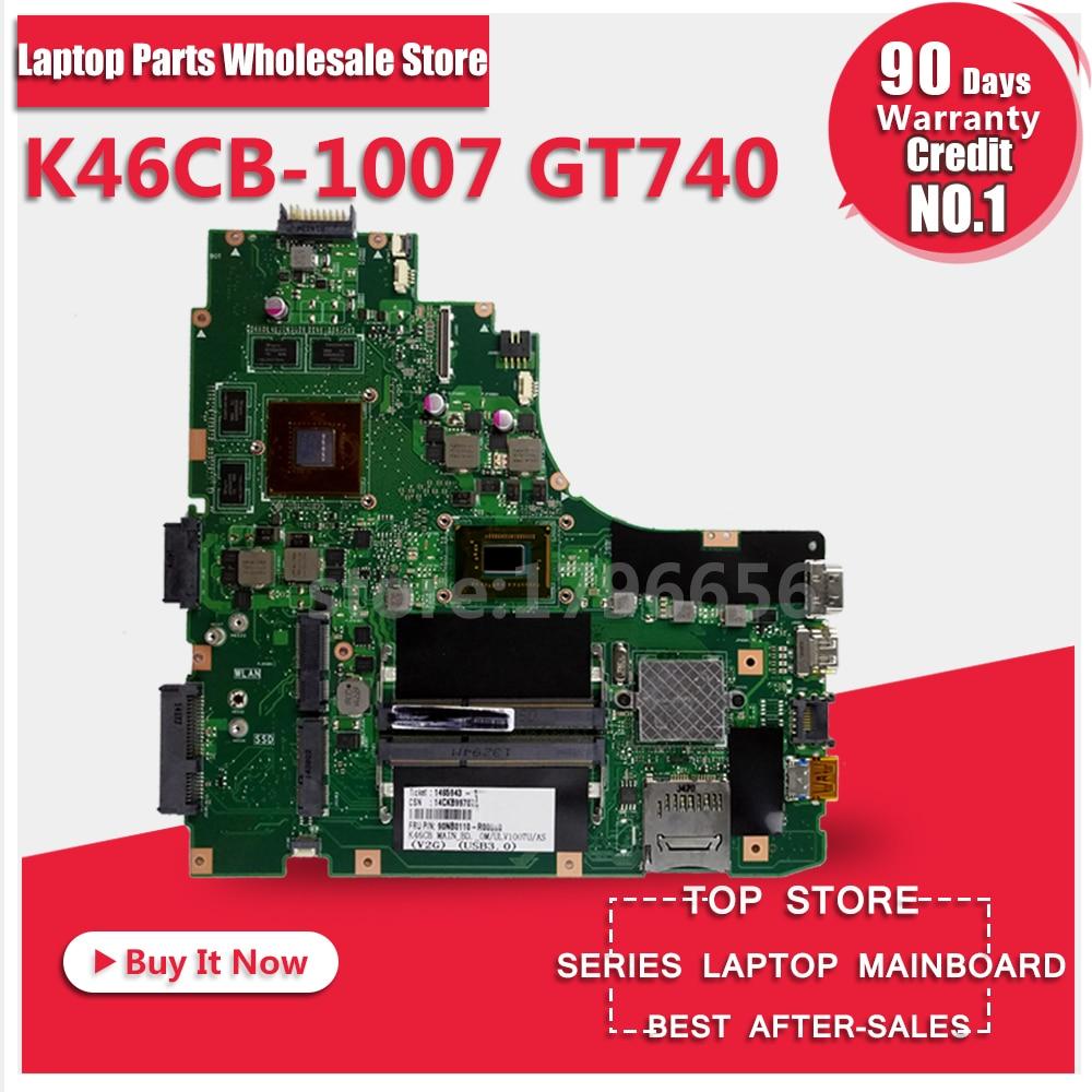 Main Board For ASUS A46C S46C E46C K46CB 1007 GT740 Laptop Motherboard System Board Card Logic Board Tested Well Free Shipping free shipping for asus s6f laptop motherboard system board main board mainboard card logic board tested well