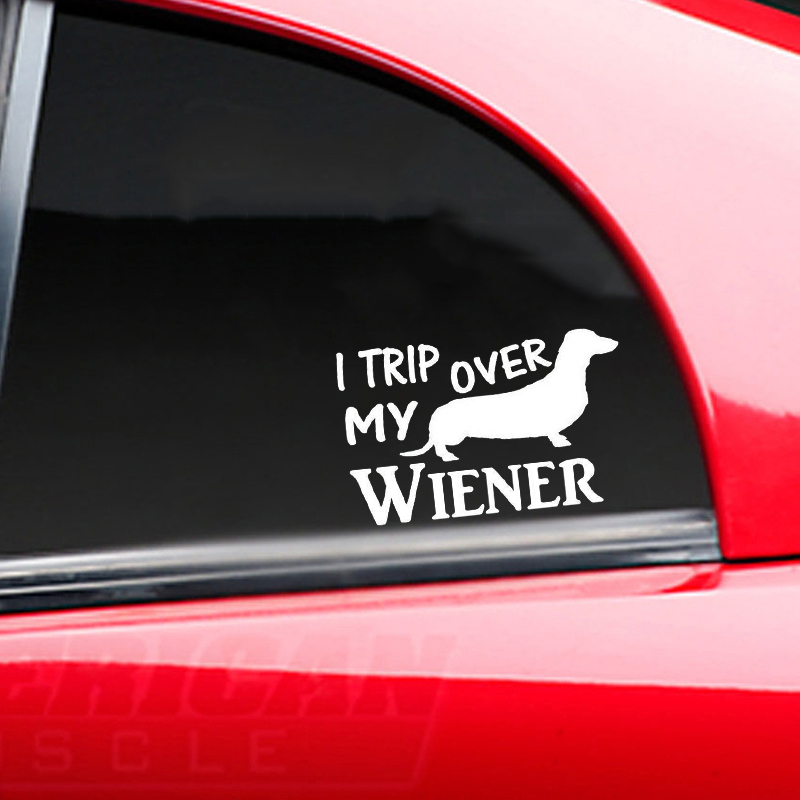 I Trip Over My Wiener Dachshund Vinyl Car Window Decal Bumper Sticker US Seller