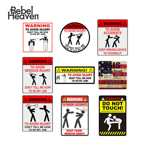 Rebel Heaven WARNING TO AVOID SERIOUS INJURY DONT TELL ME HOW TO DO MY JOB 3D Car Sticker JDM Decal Car Styling Accessories