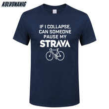 IF I COLLAPSE CAN SOMEONE PAUSE MY STRAVA Printed T-Shirt Men Cotton O-Neck Short Sleeve Summer Streetwear Casual Tee-Shirts