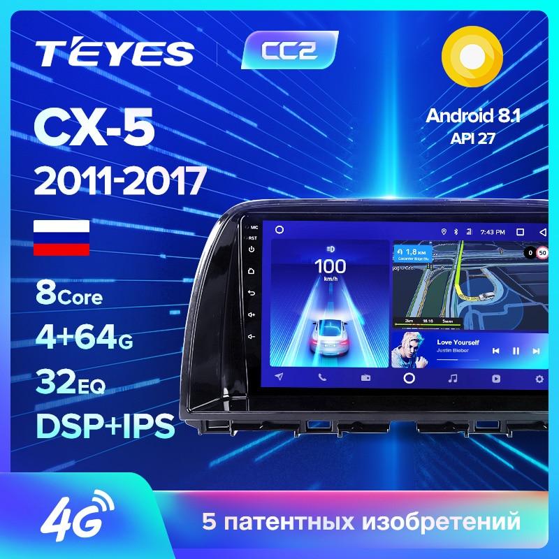 TEYES CC2 For Mazda CX5 CX-5 CX 5 1 KE 2011-2017 Car Radio Multimedia Video Player Navigation GPS Android 8.1 No 2din 2 Din Dvd